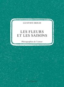 Les fleurs et les saisons - GustaveRoud