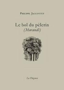 Le bol du pèlerin - PhilippeJaccottet