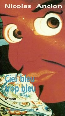 Ciel bleu trop bleu - NicolasAncion