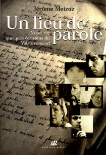 Notes sur quelques écrivains du Valais, XXe siècle - JérômeMeizoz