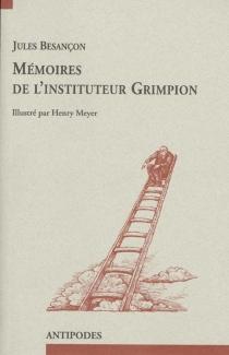 Mémoires de l'instituteur Grimpion - JulesBesançon