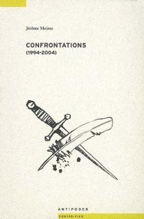 Confrontations (1994-2004) - JérômeMeizoz
