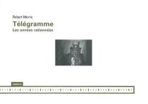 Télégramme : les années rationnées - RobertMorris