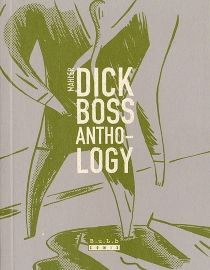 Dick Boss anthology - Nicolas Mahler