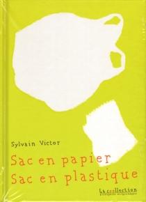 Sac en papier, sac en plastique - SylvainVictor
