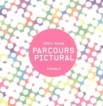Parcours pictural : atrabile - GregShaw
