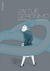 J'ai tué Geronimo - Loo Hui Phang