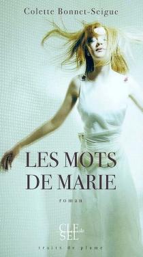 Les mots de Marie - ColetteSeigue
