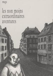 Les non moins extraordinaires aventures - Maga