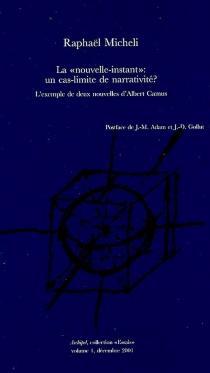 La nouvelle-instant, un cas-limite de narrativité ? : l'exemple de deux nouvelles d'Albert Camus - RaphaëlMicheli
