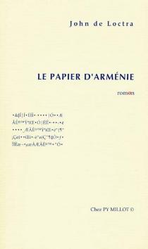 Le papier d'Arménie : romon - John deLoctra