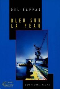 Bleu sur la peau - GillesDel Pappas