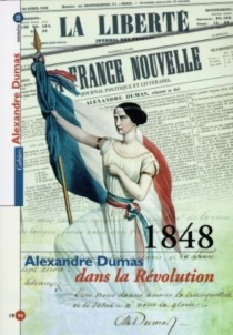 1848, Alexandre Dumas dans la Révolution - AlexandreDumas