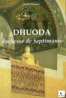 Dhuoda : duchesse de Septimanie - JanineDurrens