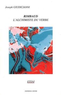 Rimbaud : l'alchimiste du verbe : essai - JosephGiuducianni