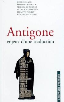 Antigone : enjeux d'une traduction -