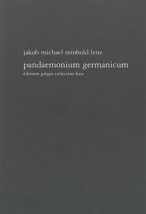 Pandaemonium Germanicum : une esquisse - Jakob Michael ReinholdLenz