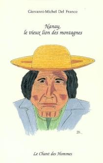 Nanay, le vieux lion des montagnes - Giovanni-MichelDel Franco