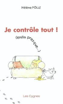 Je contrôle tout ! (enfin presque...) - HélènePolle
