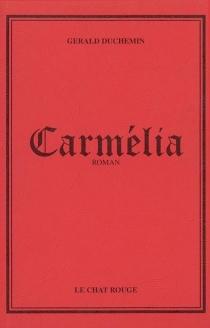 Carmelia - GéraldDuchemin