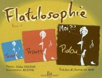 Flatulosophie - DidierDelème