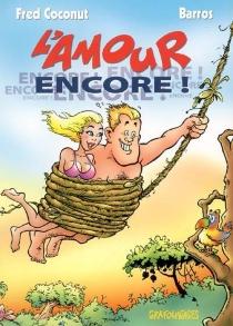 L'amour encore ! - Barros