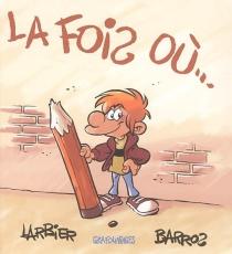 La fois où... - Barros