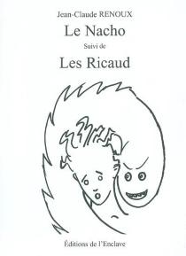 Le Nacho| Suivi de Les Ricaud - Jean-ClaudeRenoux