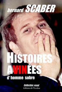 Histoires avinées d'homme sobre - BernardScaber