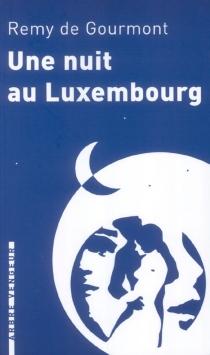 Une nuit au Luxembourg - Remy deGourmont