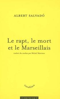 Le rapt, le mort et le Marseillais - AlbertSalvadó