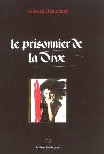 Le prisonnier de la Dive - GérardBlanchard