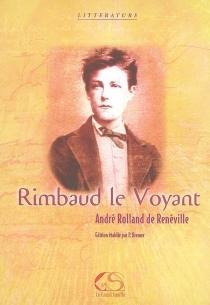 Rimbaud le Voyant - AndréRolland de Renéville