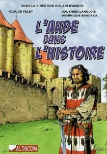 L'Aude dans l'histoire - DominiqueBaudreu