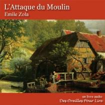 L'attaque du moulin - ÉmileZola