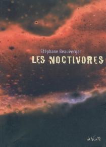Les noctivores - StéphaneBeauverger