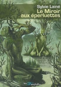 Le miroir aux éperluettes - SylvieLainé