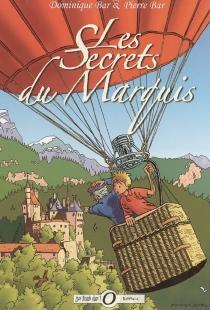 Les secrets du marquis : les aventures de Christian Persil - DominiqueBar