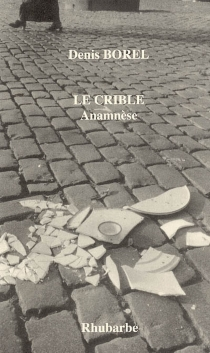 Le crible : anamnèse - Denis Borel