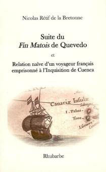 Suite du Fin matois de Quevedo| Relation naïve d'un voyageur français emprisonné à l'Inquisition de Cuenca - Nicolas-EdmeRétif de La Bretonne