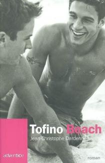 Tofino Beach : autobiographie imaginaire - Jean-ChristopheDardenne