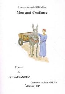 Mémoires de mon ami d'enfance en Tunisie - BernardSandoz