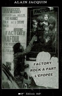 Factory, rock à part : l'épopée - AlainJacquin