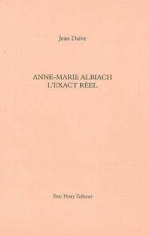 Anne-Marie Albiach, l'exact réel - Anne-MarieAlbiach