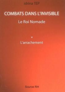 Combats dans l'invisible : le roi nomade - IdrinaTep