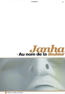 Au nom de la douleur - Janha