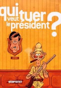 Qui veut tuer le président ? -