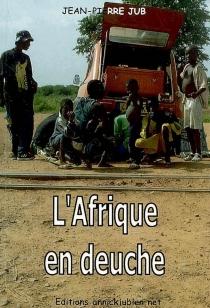 L'Afrique en deuche - Jean-PierreJub