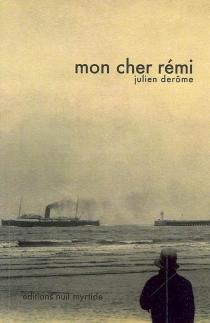 Mon cher Rémi - JulienDerôme