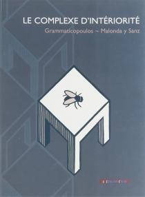 Le complexe d'intériorité - PhilippeGrammaticopoulos